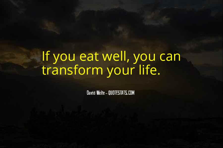 Transform Your Life Quotes #370754