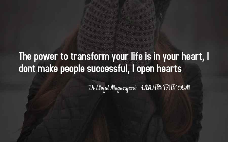 Transform Your Life Quotes #374815