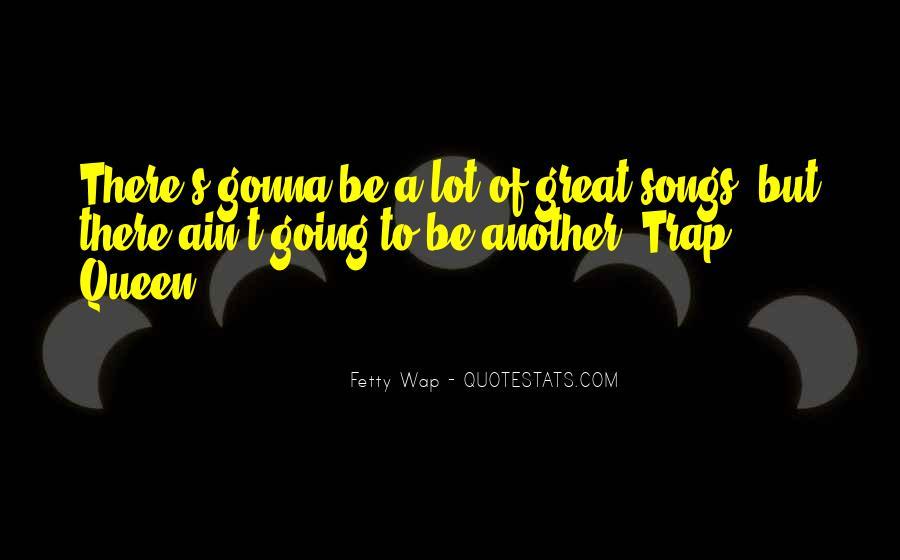 Trap Queen Quotes #1465785