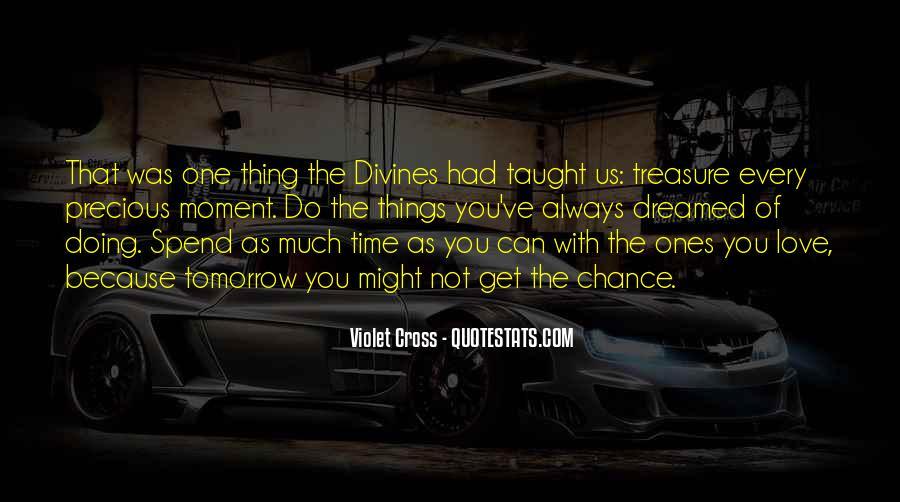 Treasure Those You Love Quotes #161364