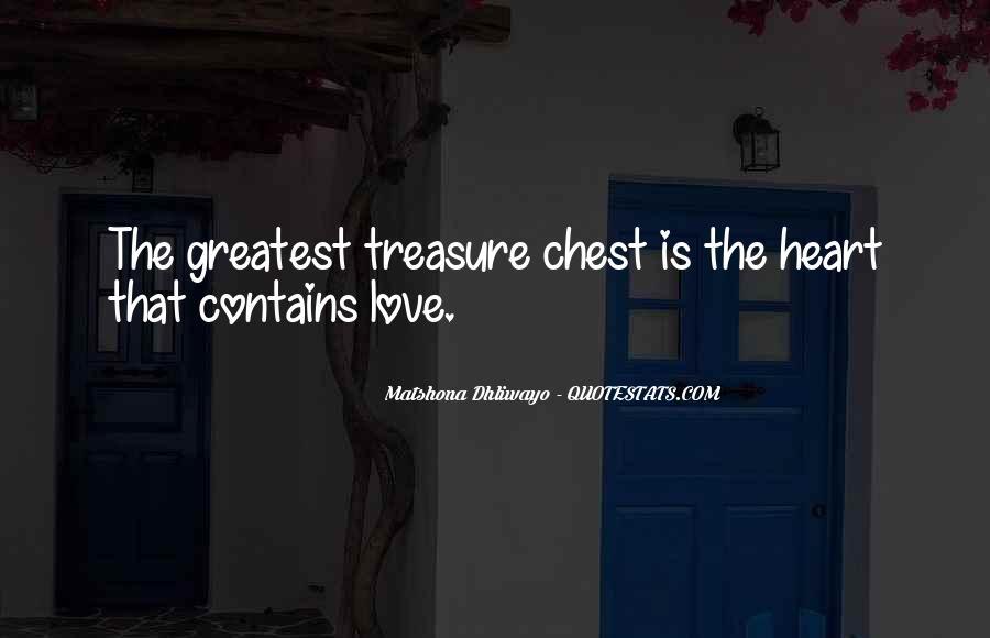 Treasure Those You Love Quotes #187063