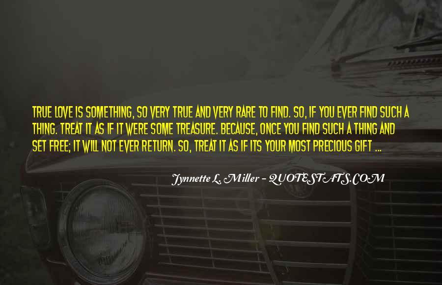 Treasure Those You Love Quotes #187414