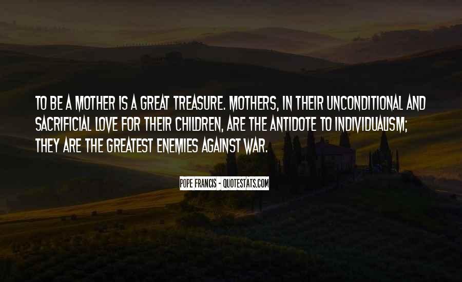 Treasure Those You Love Quotes #63243
