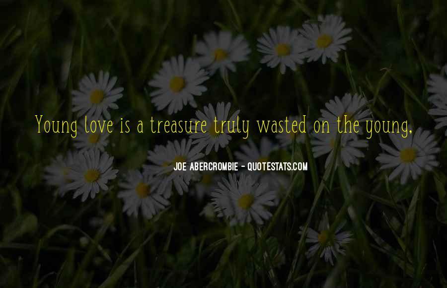 Treasure Those You Love Quotes #92426