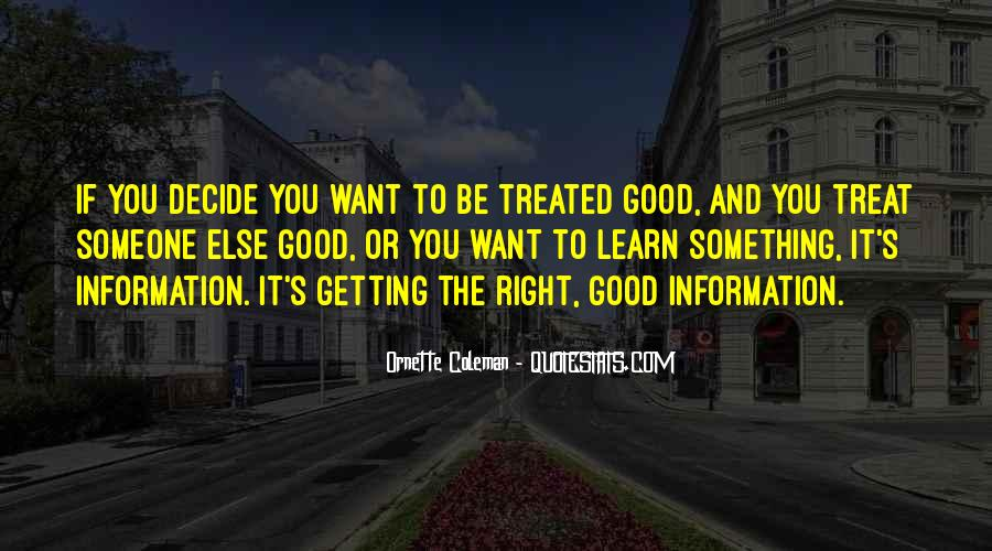 Treat Her Right Someone Else Will Quotes #785822