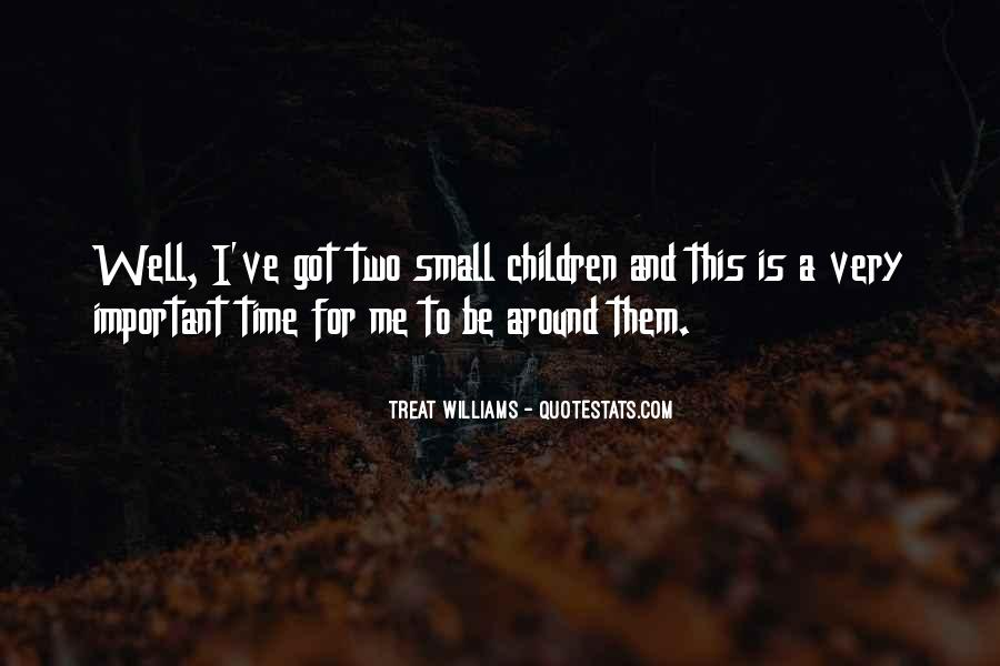 Treat Me Well Quotes #1300532