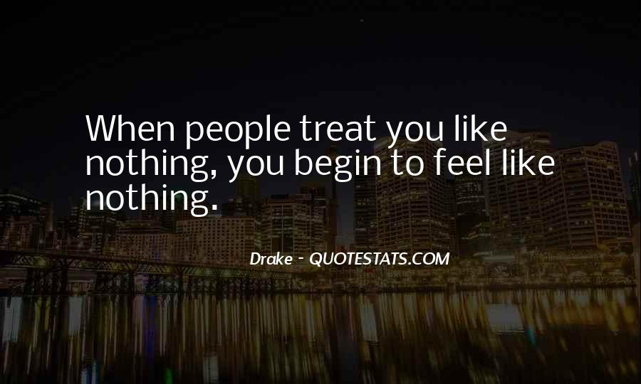Treat Me Well Quotes #17002