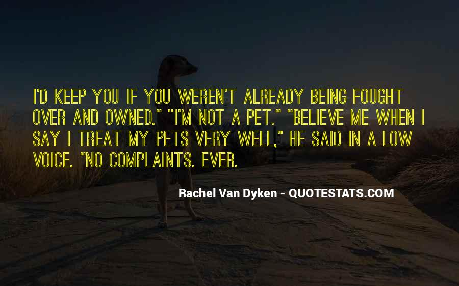 Treat Me Well Quotes #212387