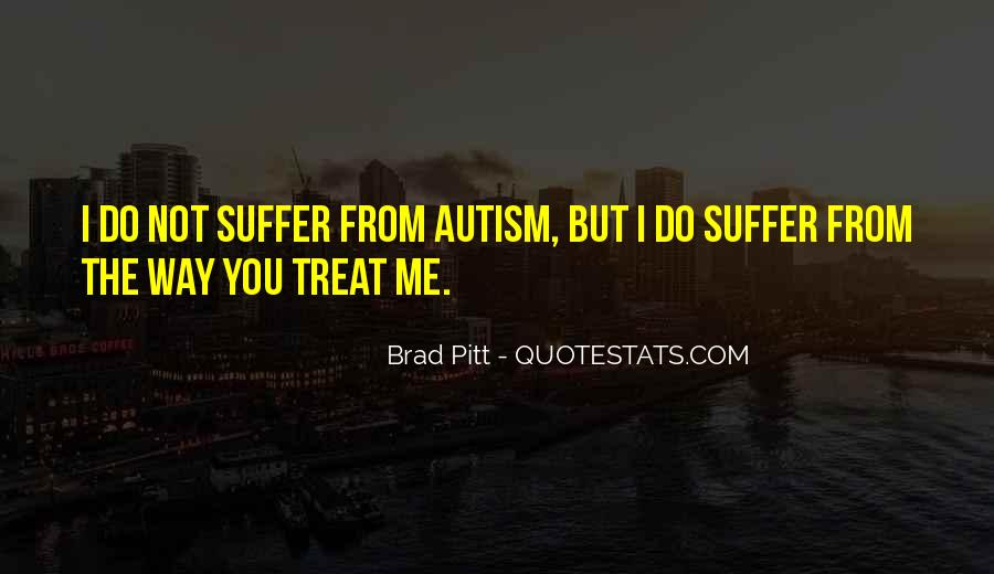 Treat Me Well Quotes #21761