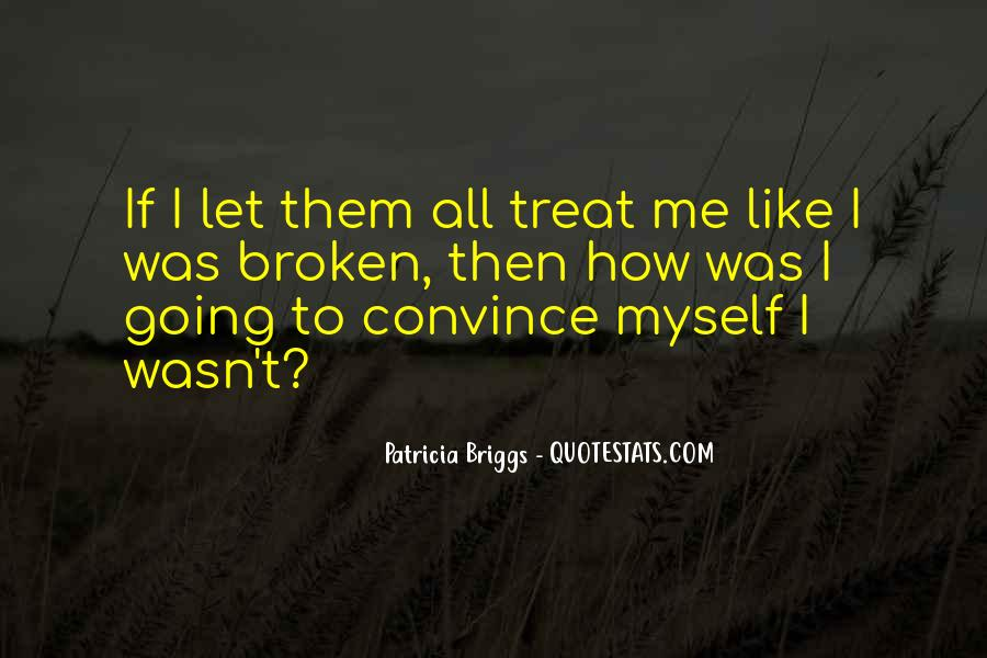 Treat Me Well Quotes #26099