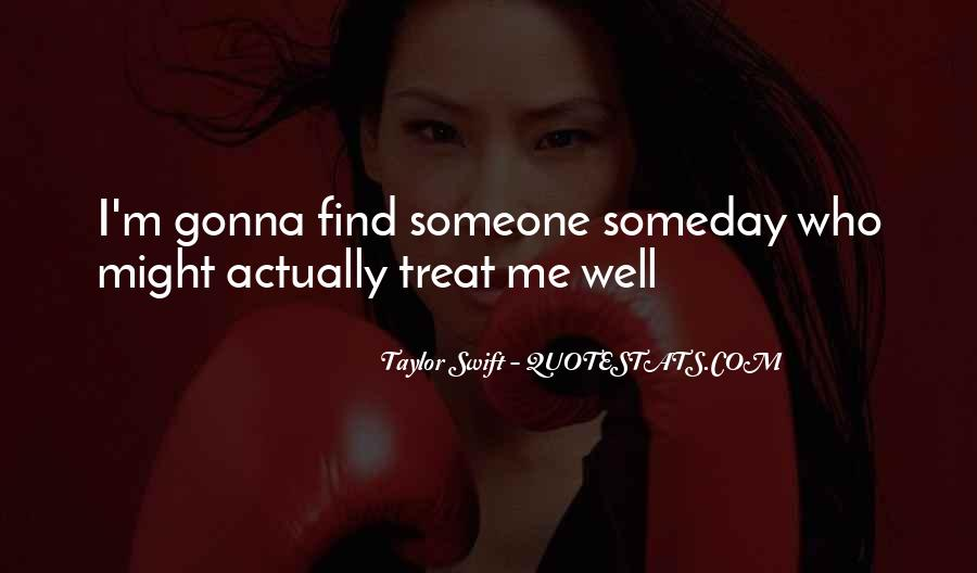Treat Me Well Quotes #368758
