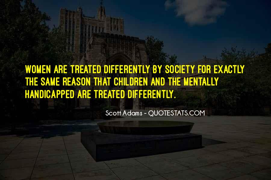 Treated Differently Quotes #103691