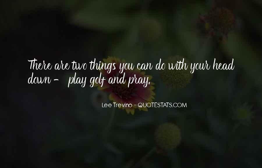 Trevino Quotes #163384