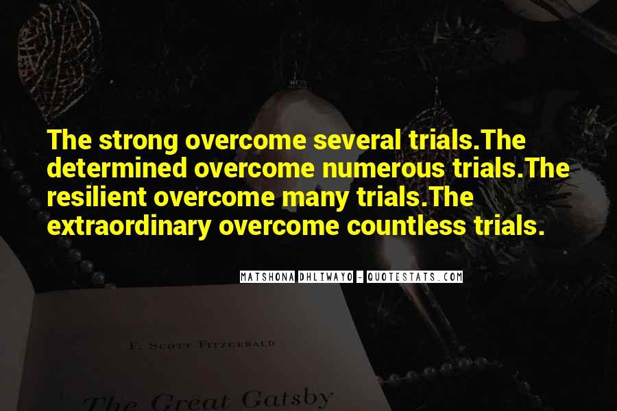 Trials Overcome Quotes #860068