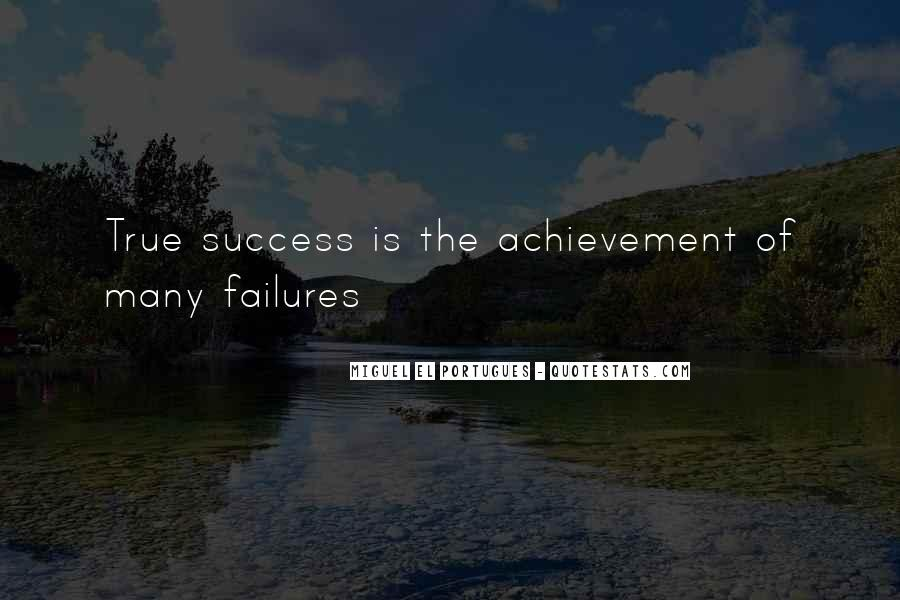 True Achievement Quotes #281908