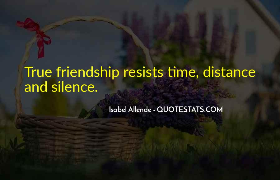 True Distance Friendship Quotes #1722295