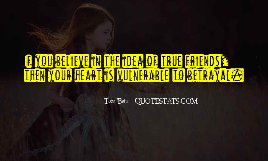 True Friends Believe In You Quotes #1455752