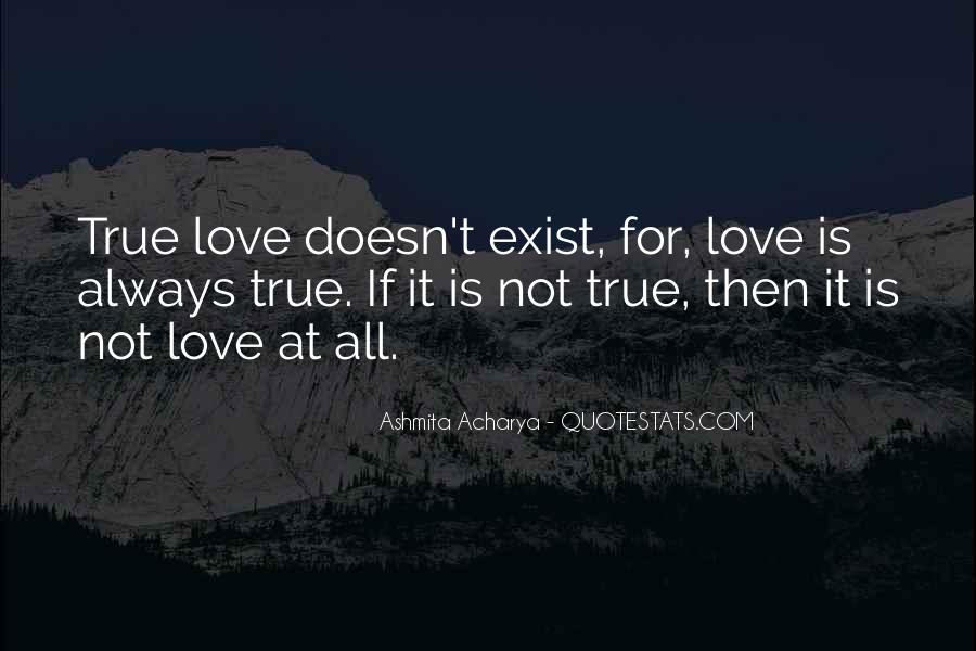 True Love Doesn't Exist Quotes #547668