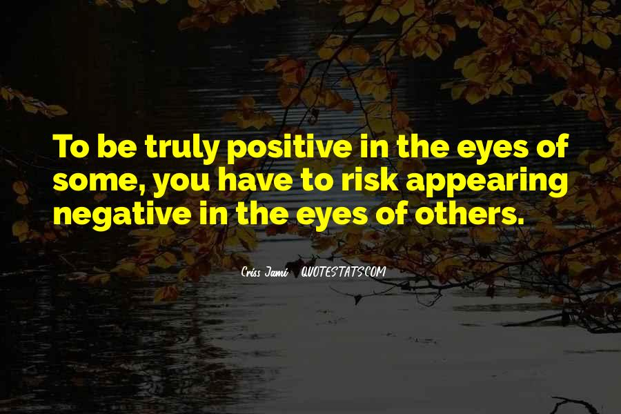 Truly Positive Quotes #1512386