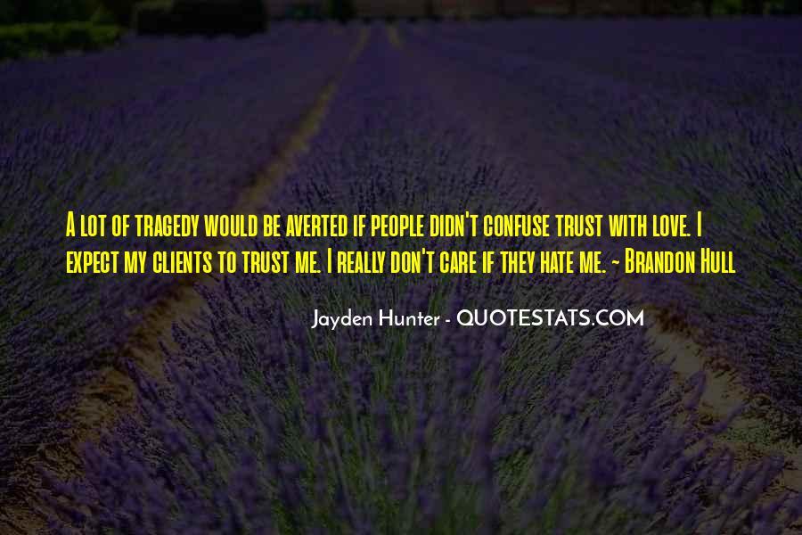 Trust Care Love Quotes #697931