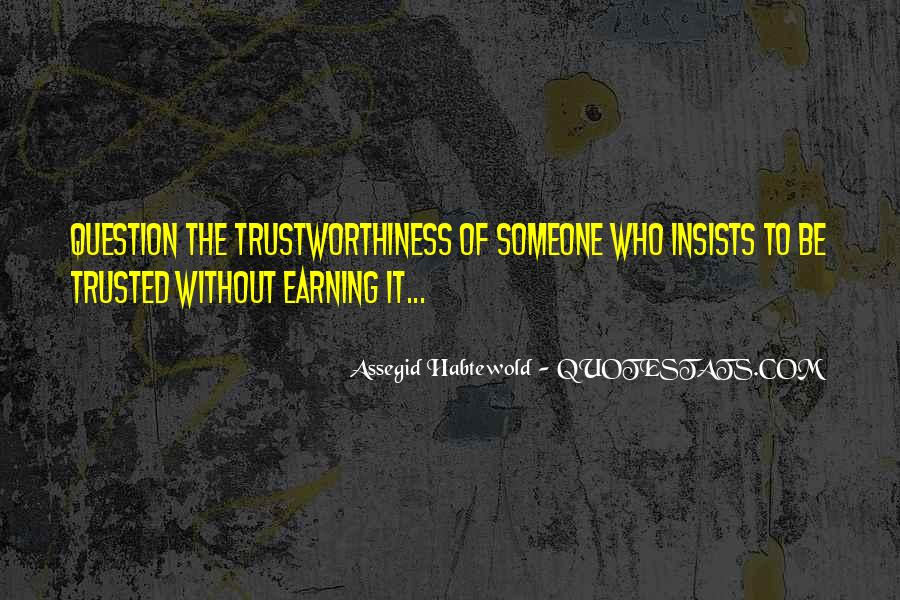 Trust Earning Quotes #1068328