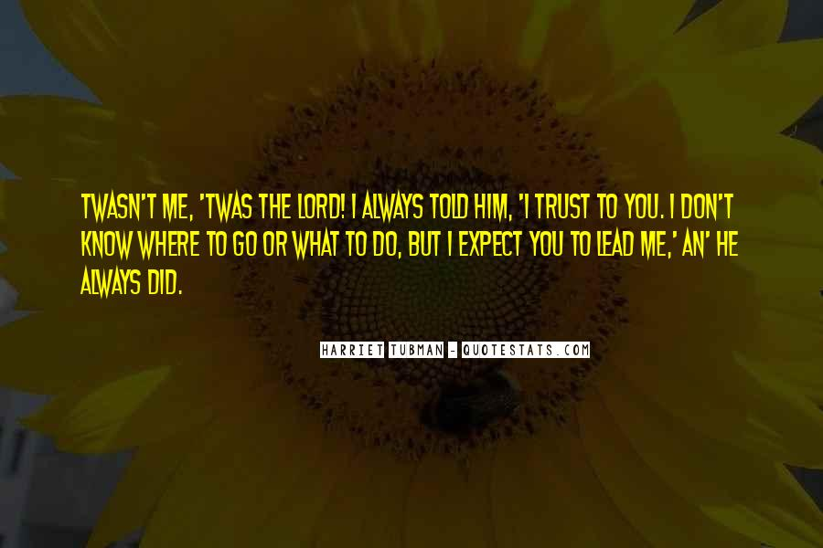 Trust In The Lord Always Quotes #1429106