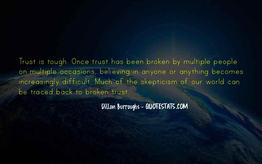 Top 49 Trust Is Difficult Quotes: Famous Quotes & Sayings