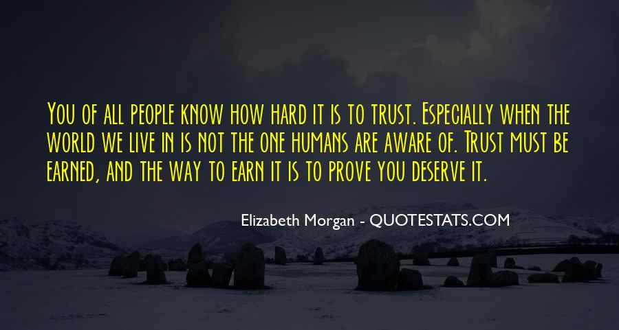 Trust Is Hard To Earn Quotes #378802