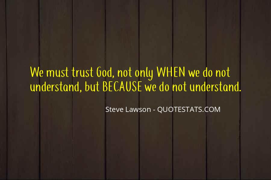 Trust No One But God Quotes #28275