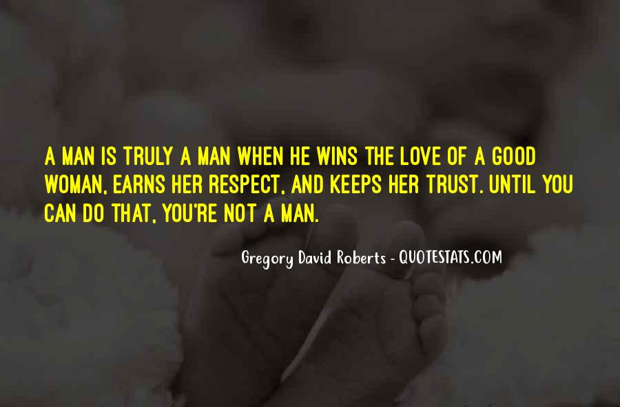 Trust Respect And Love Quotes #1417549