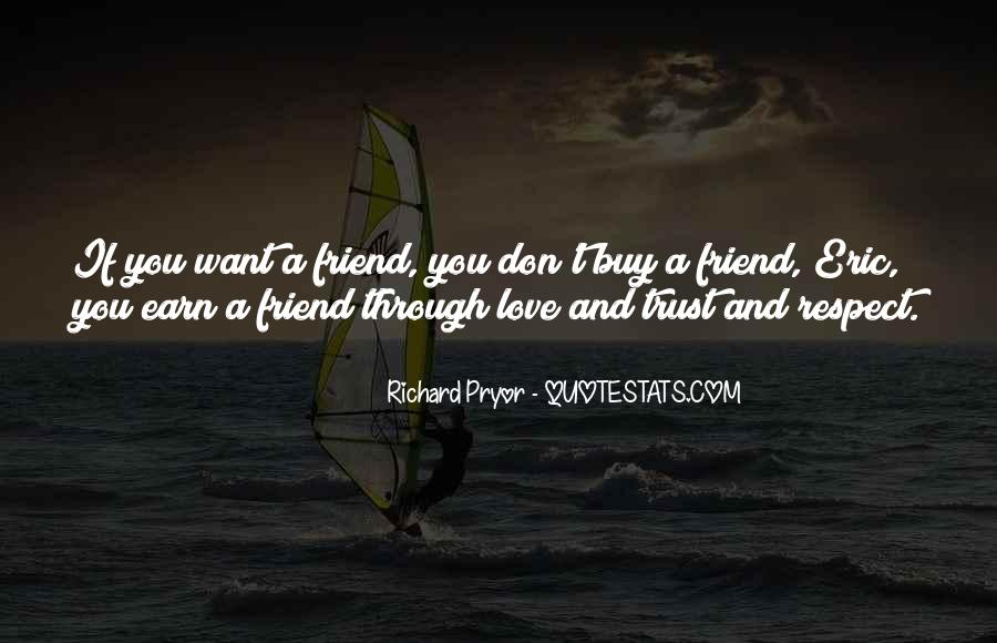 Trust Respect And Love Quotes #1672266
