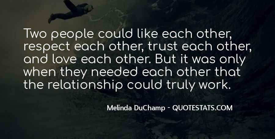 Trust Respect And Love Quotes #1698050