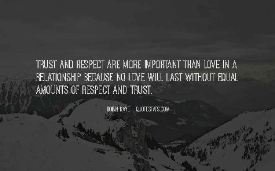 Trust Respect And Love Quotes #469014