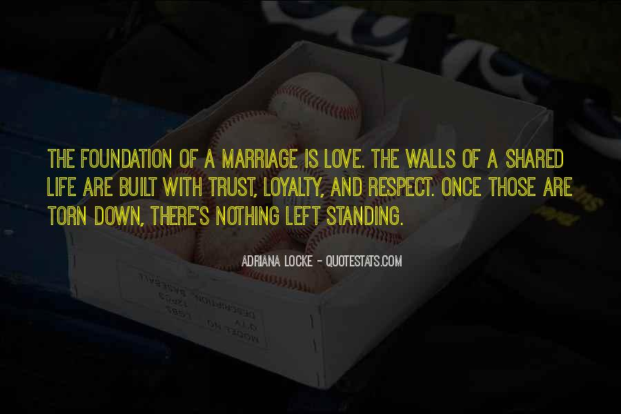 Trust Respect And Love Quotes #649139