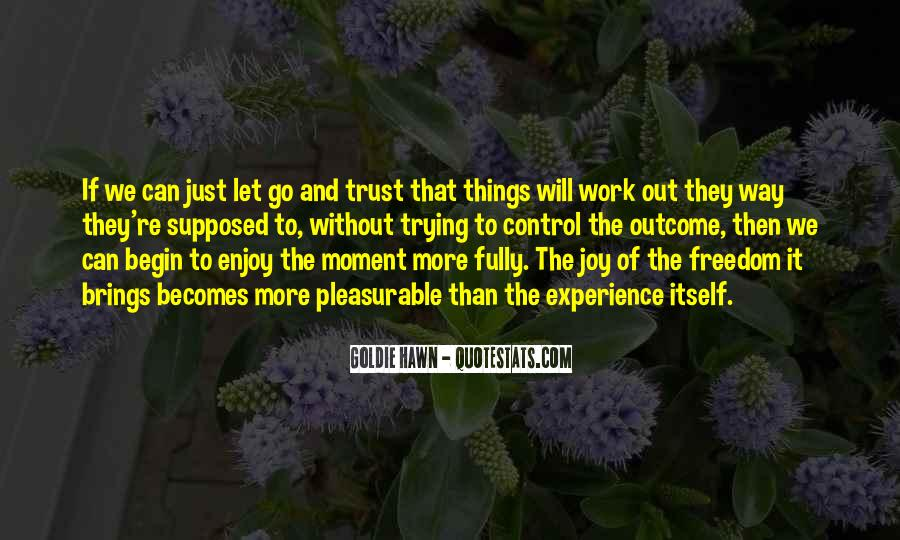 Trust That Things Will Work Out Quotes #259209