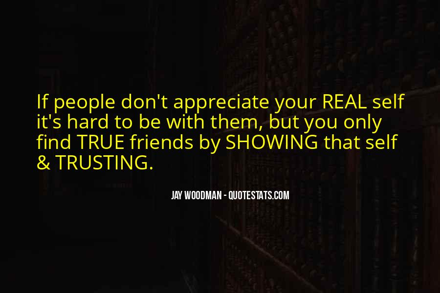 Trust True Friends Quotes #1480476