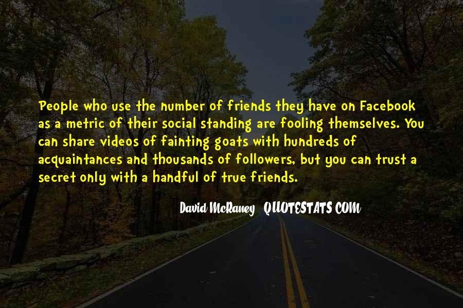 Trust True Friends Quotes #1537348