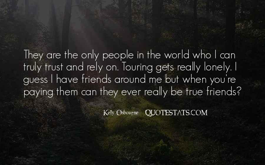 Trust True Friends Quotes #486165