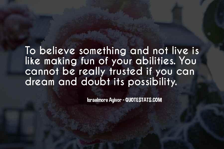 Trust Your Abilities Quotes #1826114