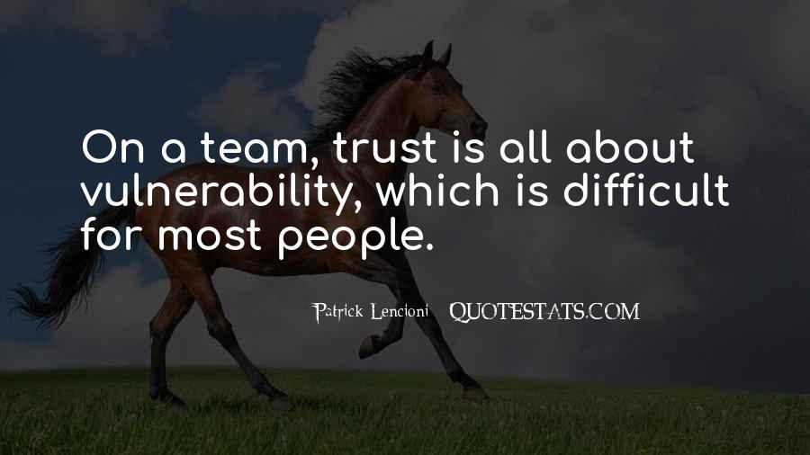 Trust Your Team Quotes #1332769