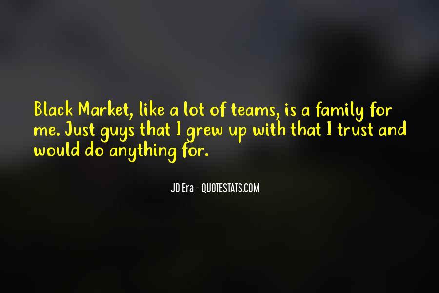 Trust Your Team Quotes #238406