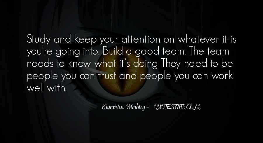 Trust Your Team Quotes #362167