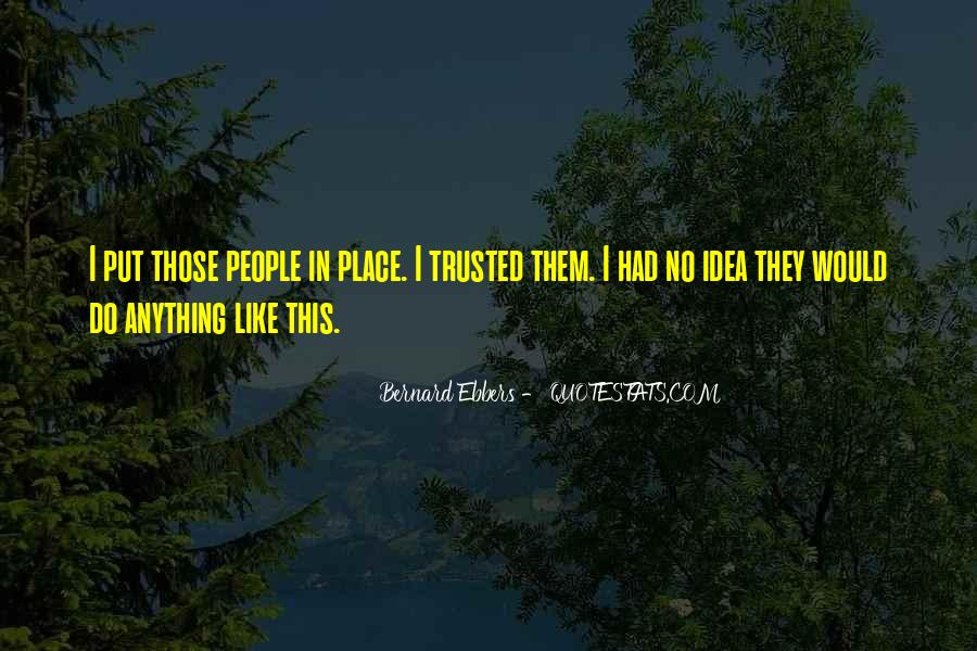 Trusted Man Quotes #124290