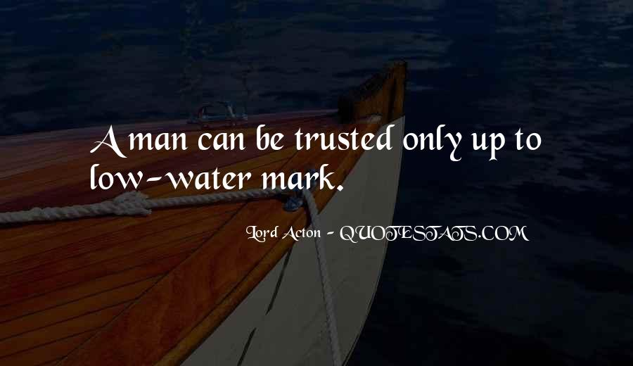 Trusted Man Quotes #195227