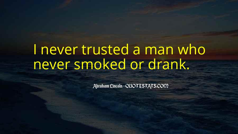 Trusted Man Quotes #3210