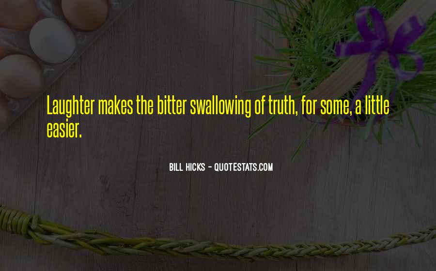 Truth But Bitter Quotes #419786