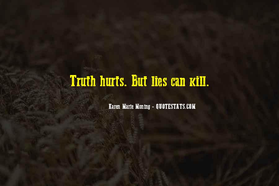 Top 12 Truth Hurts But Lies Hurt More Quotes: Famous Quotes ...