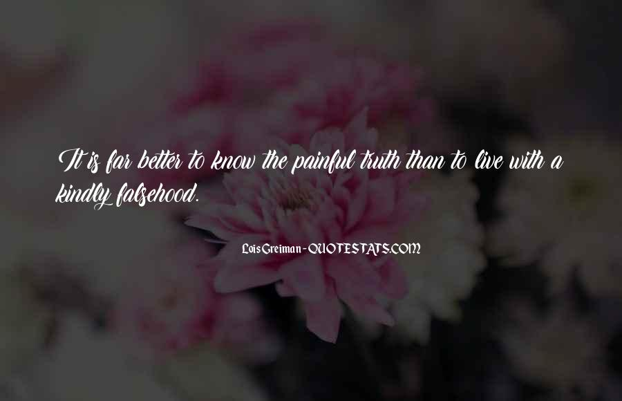 Truth Is Painful Quotes #1047746