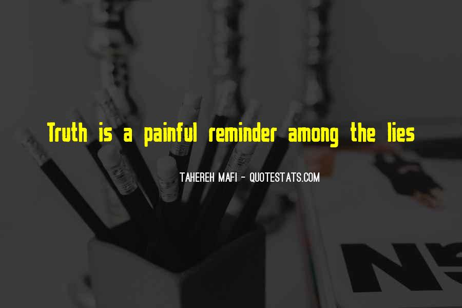 Truth Is Painful Quotes #1369905