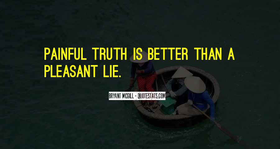 Truth Is Painful Quotes #1461745
